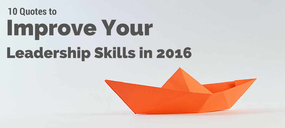 10-quotes-to-improve-your-leadership-skills-in-2016